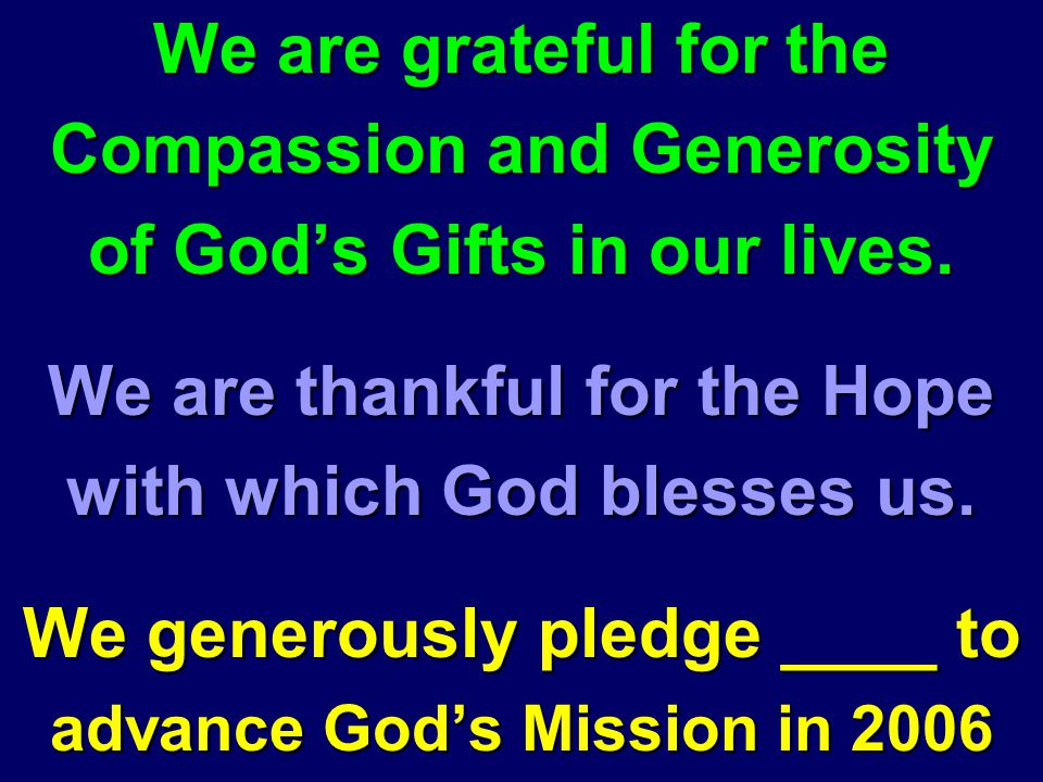 We are grateful for the Compassion and Generosity of God's Gifts in our lives.