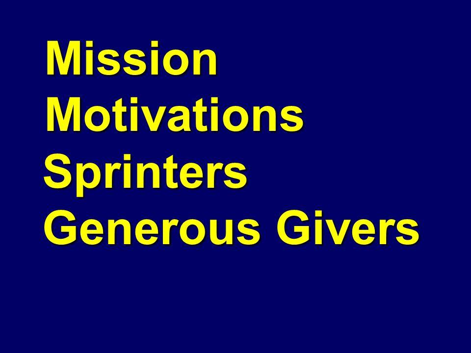 Mission Mission Motivations Motivations Sprinters Sprinters Generous Givers Generous Givers
