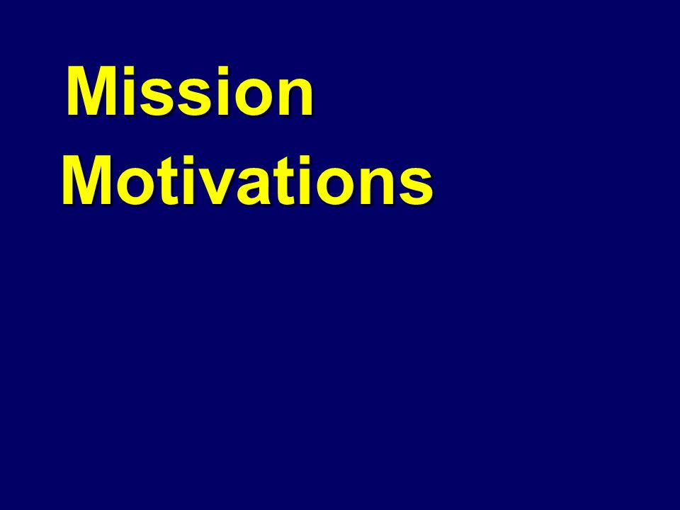Mission Mission Motivations Motivations