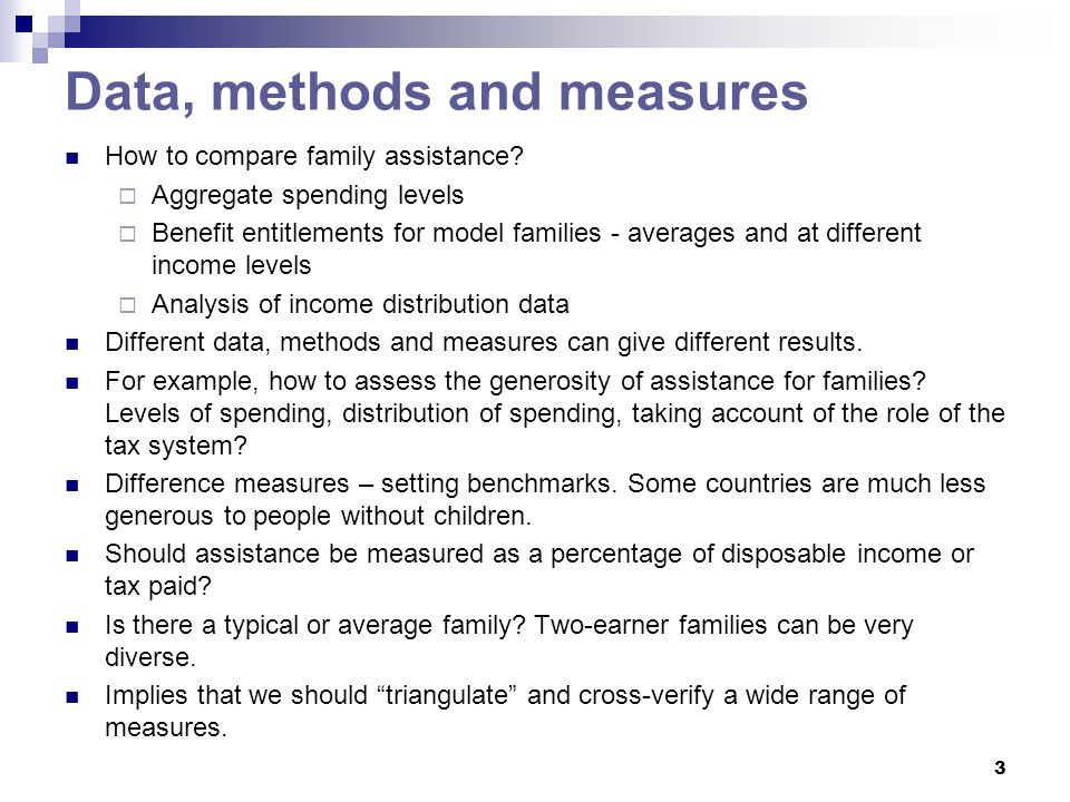 3 Data, methods and measures How to compare family assistance.