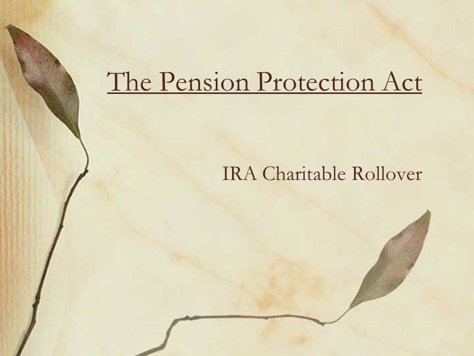 The Pension Protection Act IRA Charitable Rollover