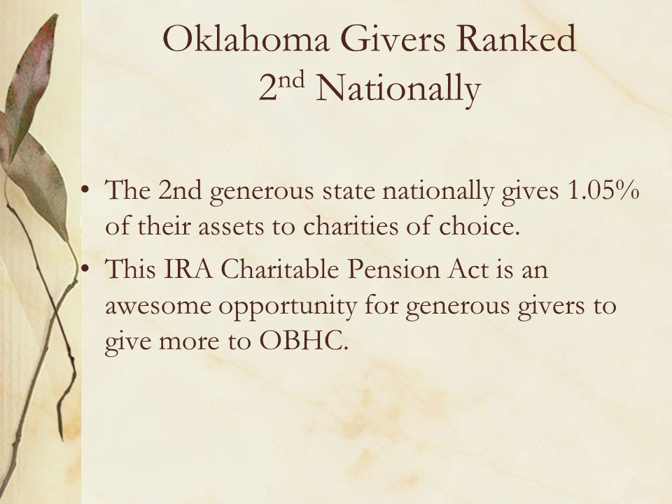 Oklahoma Givers Ranked 2 nd Nationally The 2nd generous state nationally gives 1.05% of their assets to charities of choice.