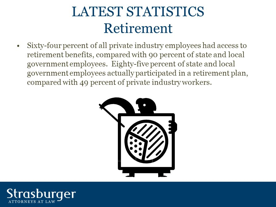 BENEFITS Full-time workers in state and local government had a high rate of access to employer-provided benefits.