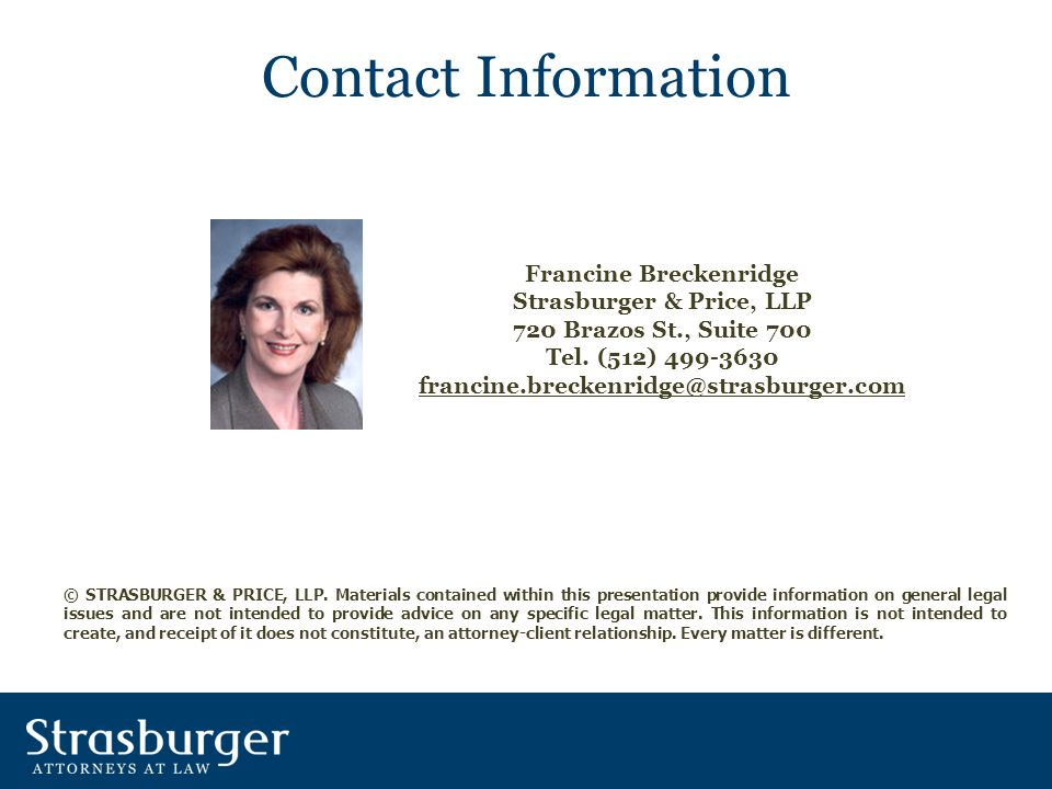 Contact Information Francine Breckenridge Strasburger & Price, LLP 720 Brazos St., Suite 700 Tel.