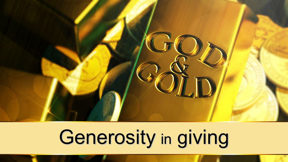 Generosity in g iving
