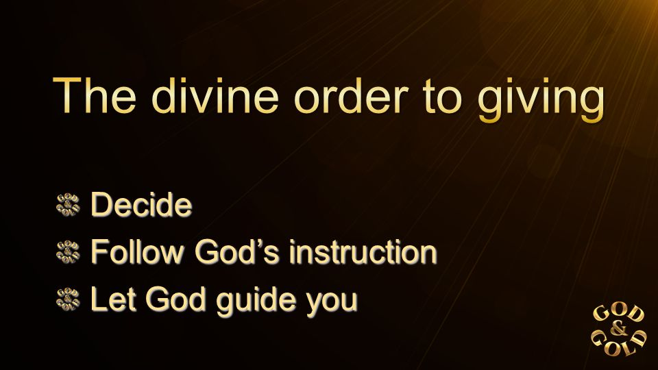 Decide Decide Follow God's instruction Follow God's instruction Let God guide you Let God guide you