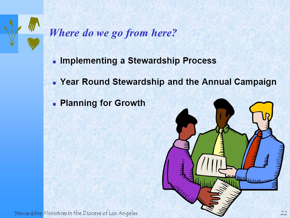 22 Stewardship Ministries in the Diocese of Los Angeles Where do we go from here.