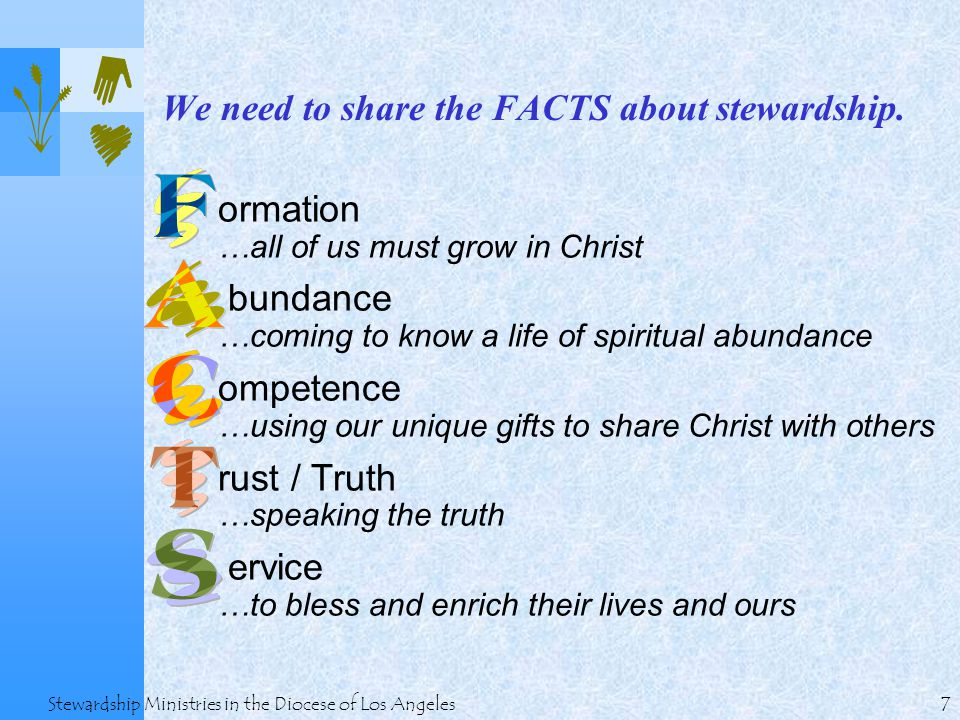 7 Stewardship Ministries in the Diocese of Los Angeles We need to share the FACTS about stewardship.