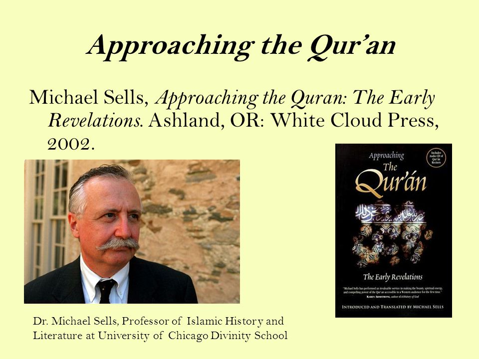 Approaching the Qur'an Michael Sells, Approaching the Quran: The Early Revelations.