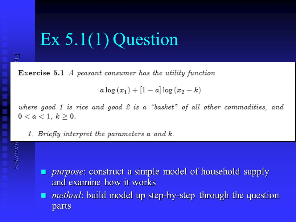 Frank Cowell: Microeconomics Ex 5.1(1) Question purpose: construct a simple model of household supply and examine how it works purpose: construct a si