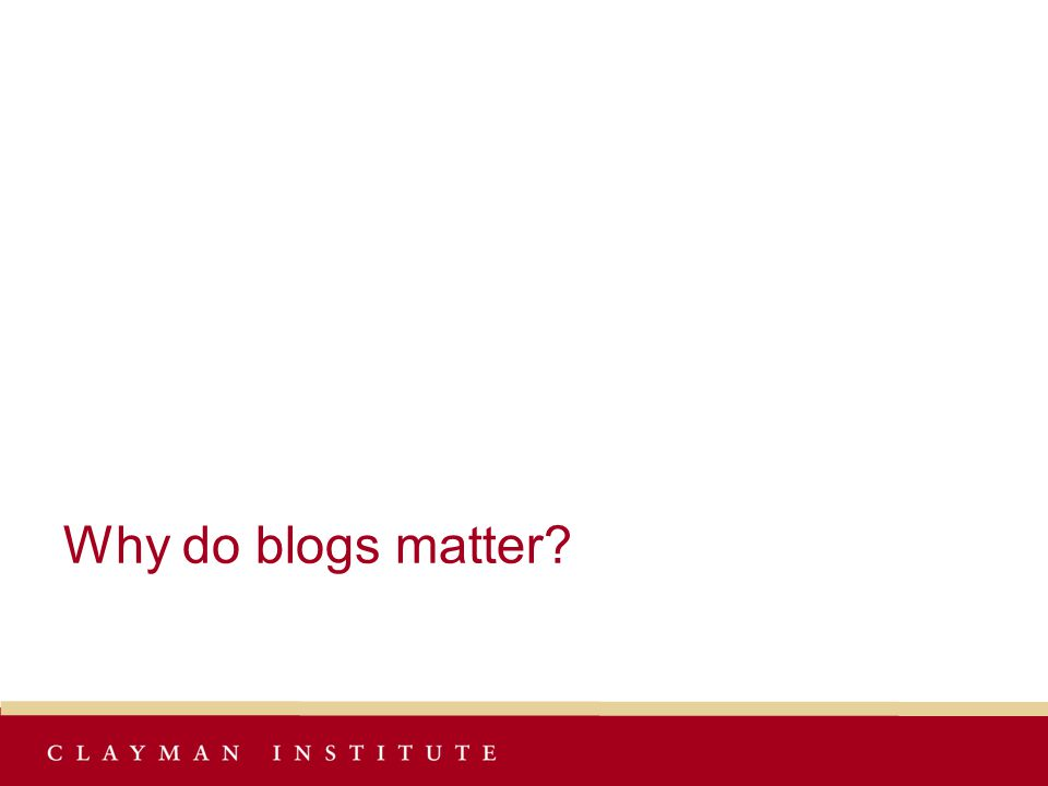 Why do blogs matter?