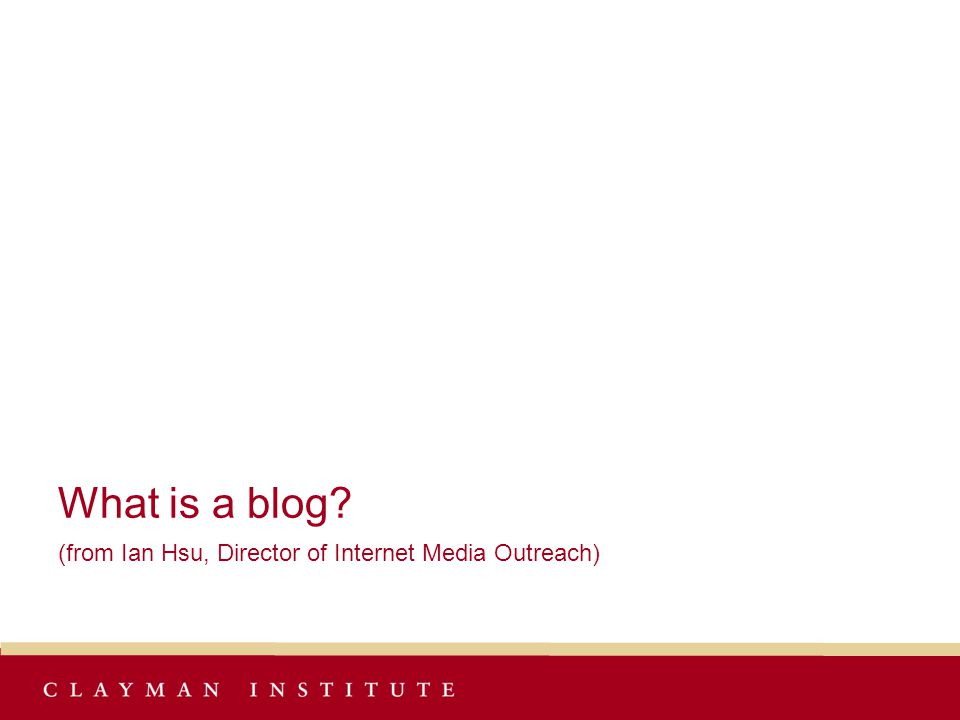 What is a blog (from Ian Hsu, Director of Internet Media Outreach)