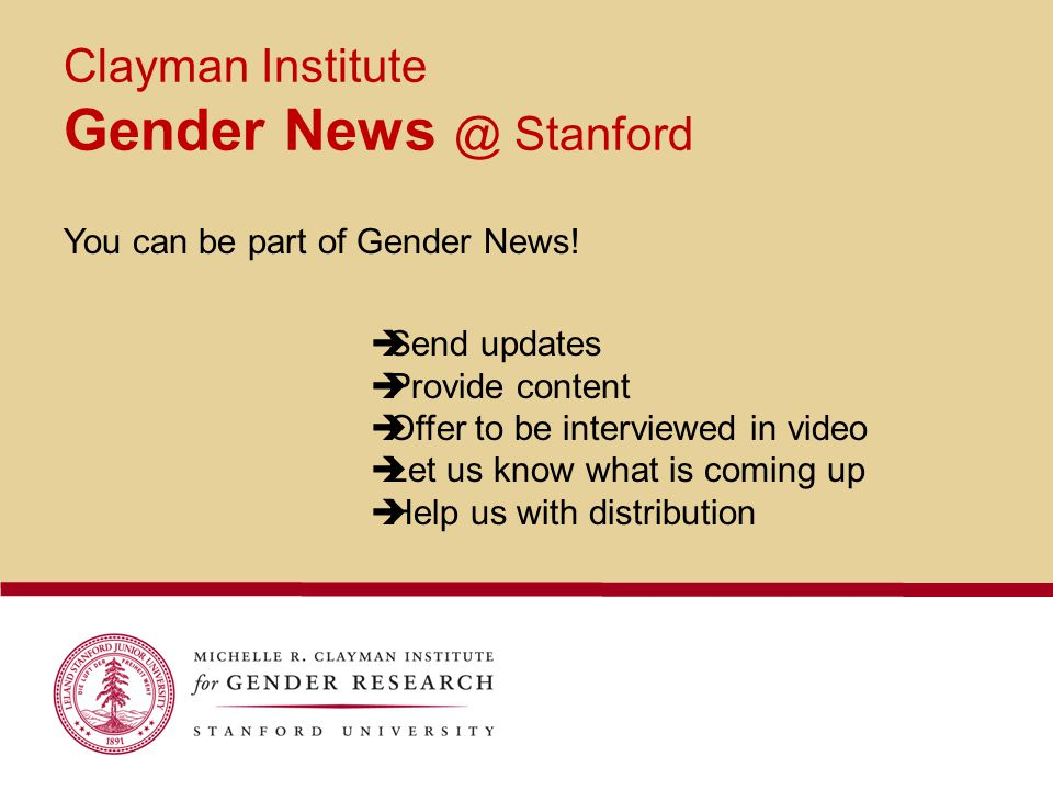 Clayman Institute Gender News @ Stanford You can be part of Gender News.
