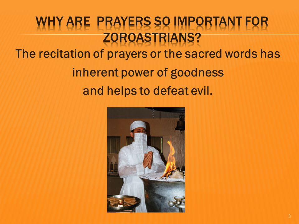 Zoroastrians pray to Ahura Mazda five times a day.