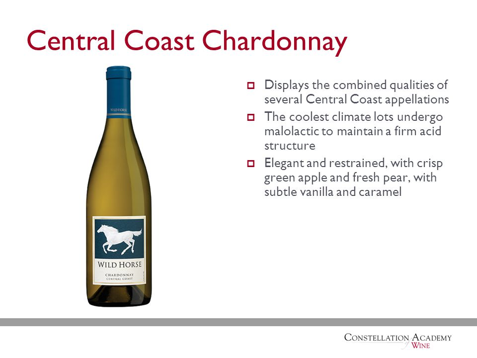 Central Coast Chardonnay  Displays the combined qualities of several Central Coast appellations  The coolest climate lots undergo malolactic to maintain a firm acid structure  Elegant and restrained, with crisp green apple and fresh pear, with subtle vanilla and caramel