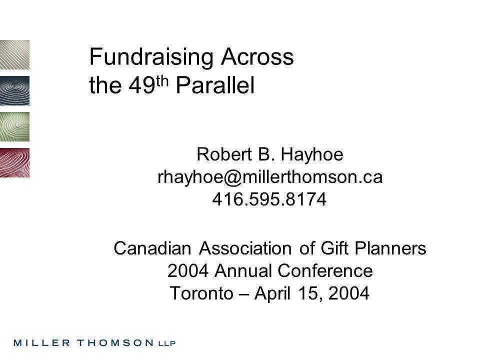 Fundraising Across the 49 th Parallel Robert B.