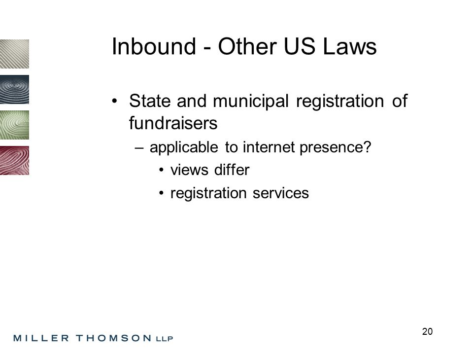 20 Inbound - Other US Laws State and municipal registration of fundraisers –applicable to internet presence.