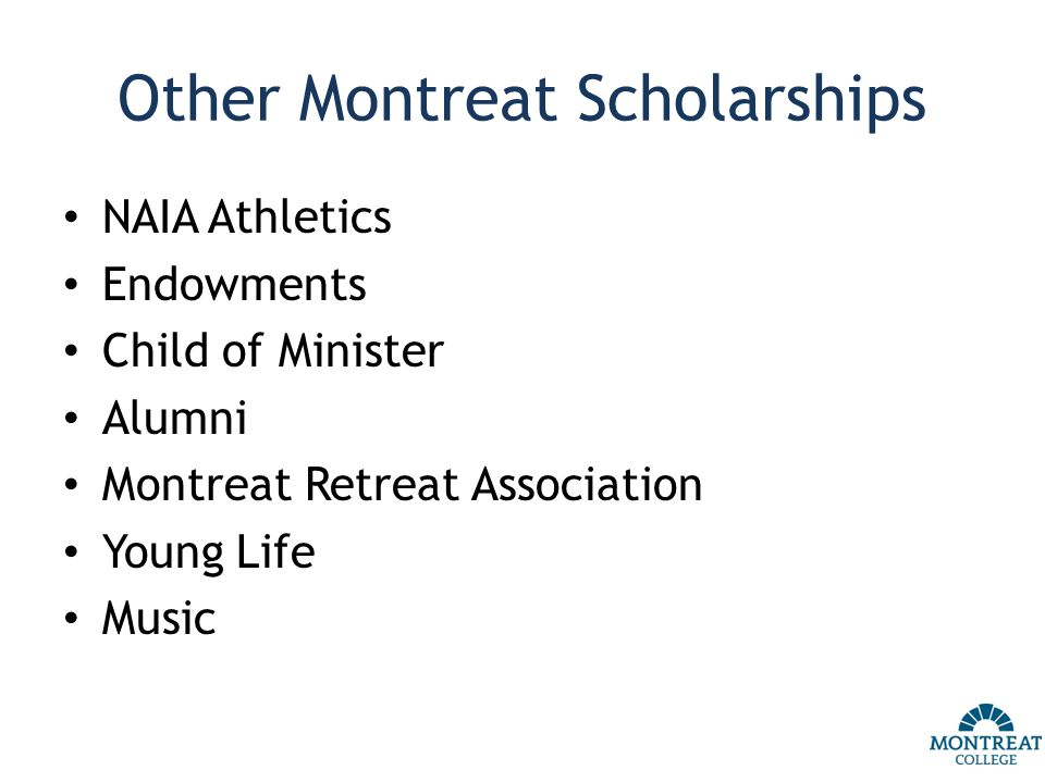 Other Montreat Scholarships NAIA Athletics Endowments Child of Minister Alumni Montreat Retreat Association Young Life Music