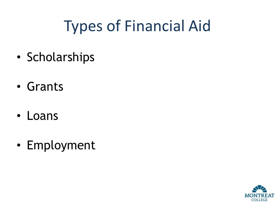 Common Federal Aid Programs Federal Pell Grant Federal Supplemental Educational Opportunity Grant Federal Work-Study Subsidized and Unsubsidized Loans PLUS Loans