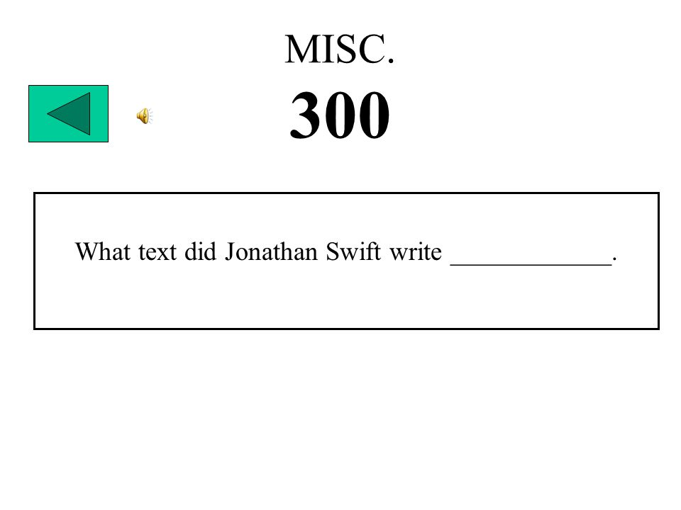 MISC. 300 What text did Jonathan Swift write ____________.