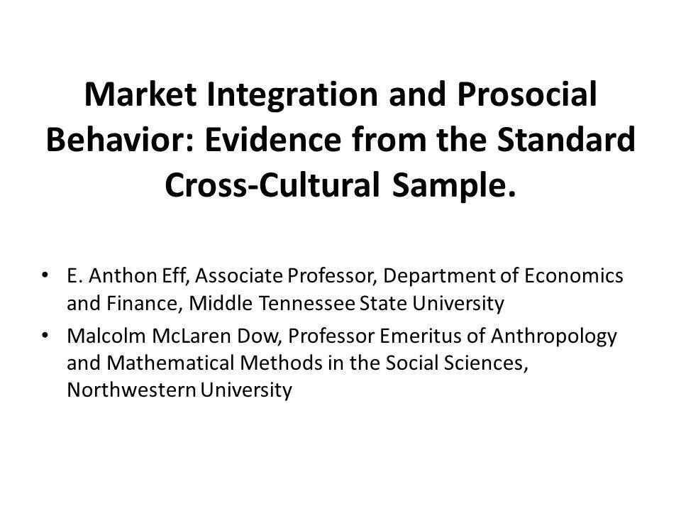 Market Integration and Prosocial Behavior: Evidence from the Standard Cross-Cultural Sample.