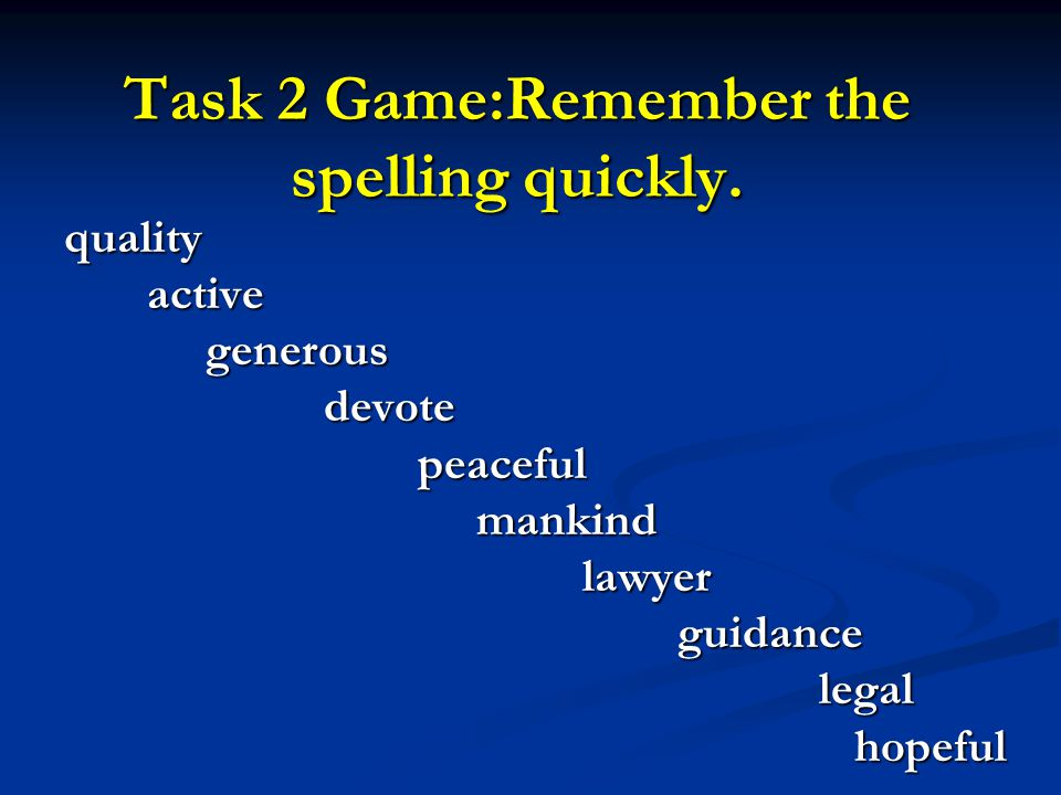 Task 2 Game:Remember the spelling quickly.