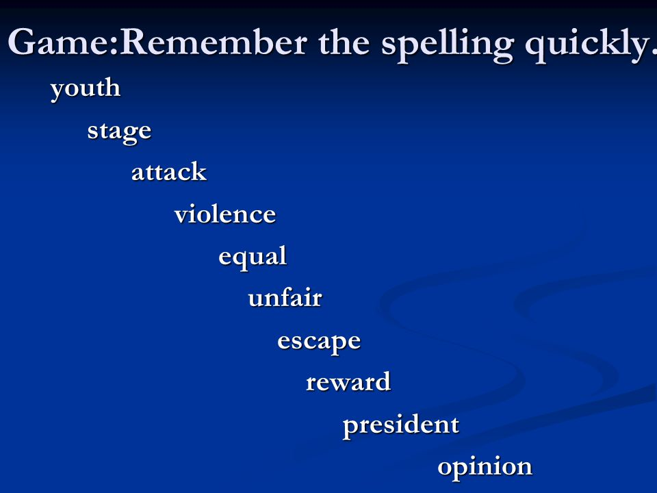 Game:Remember the spelling quickly.