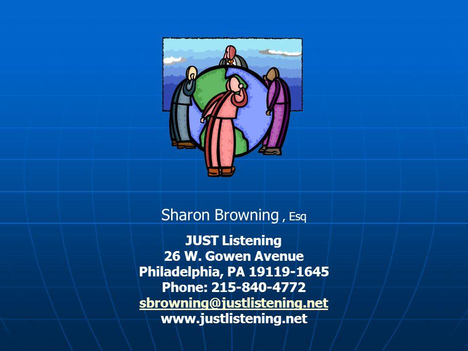 JUST Listening 26 W. Gowen Avenue Philadelphia, PA 19119-1645 Phone: 215-840-4772 sbrowning@justlistening.net www.justlistening.net Sharon Browning, E