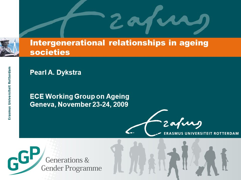 Intergenerational relationships in ageing societies Pearl A.