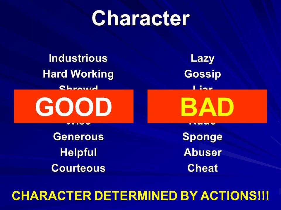 CharacterIndustrious Hard Working Shrewd Smart, Intelligent WiseGenerousHelpfulCourteousLazyGossipLiarCheapRudeSpongeAbuserCheat GOODBAD CHARACTER DET