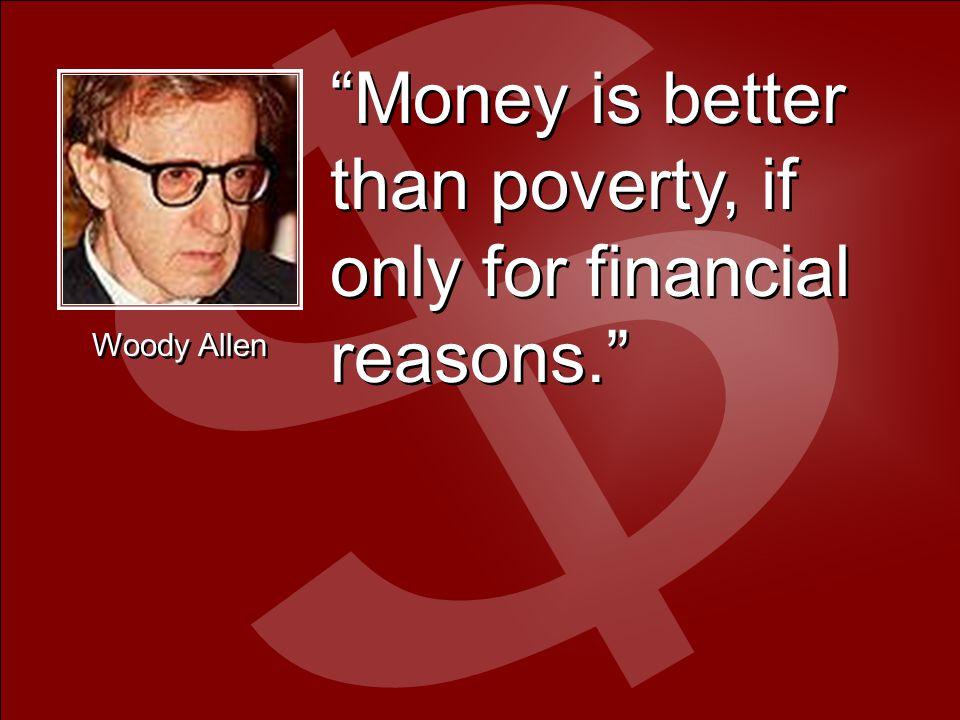 Five Fallacies about Money A. Money means achievement