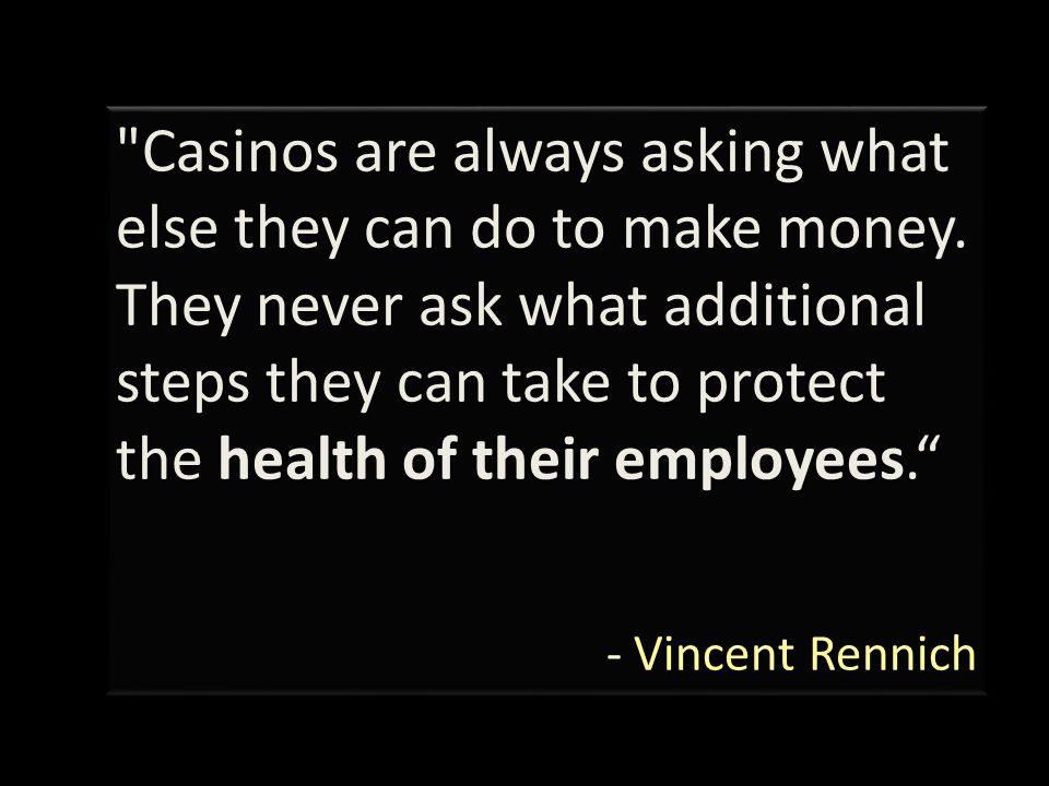 Casinos are always asking what else they can do to make money.
