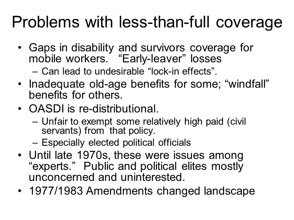 Problems with less-than-full coverage Gaps in disability and survivors coverage for mobile workers.