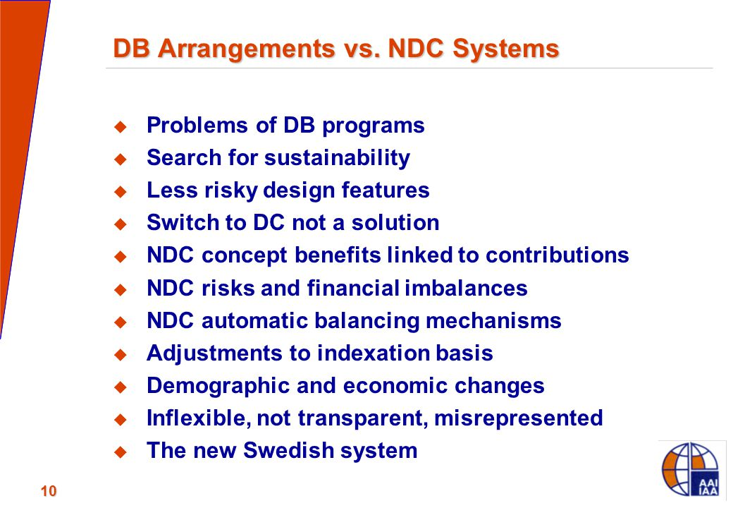 10 DB Arrangements vs. NDC Systems  Problems of DB programs  Search for sustainability  Less risky design features  Switch to DC not a solution 