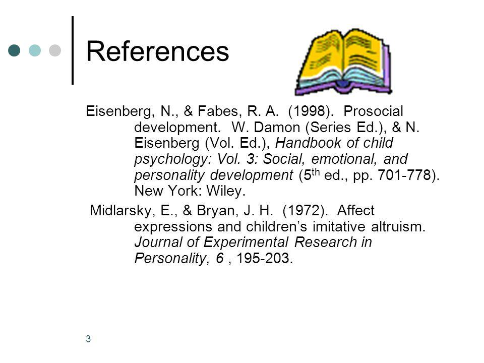 3 References Eisenberg, N., & Fabes, R.A. (1998).