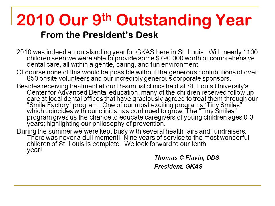2010 Our 9 th Outstanding Year Our Organization Goals To seek avenues to increase access to dental and other health related services.