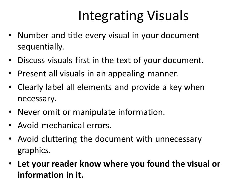 Integrating Visuals Number and title every visual in your document sequentially.