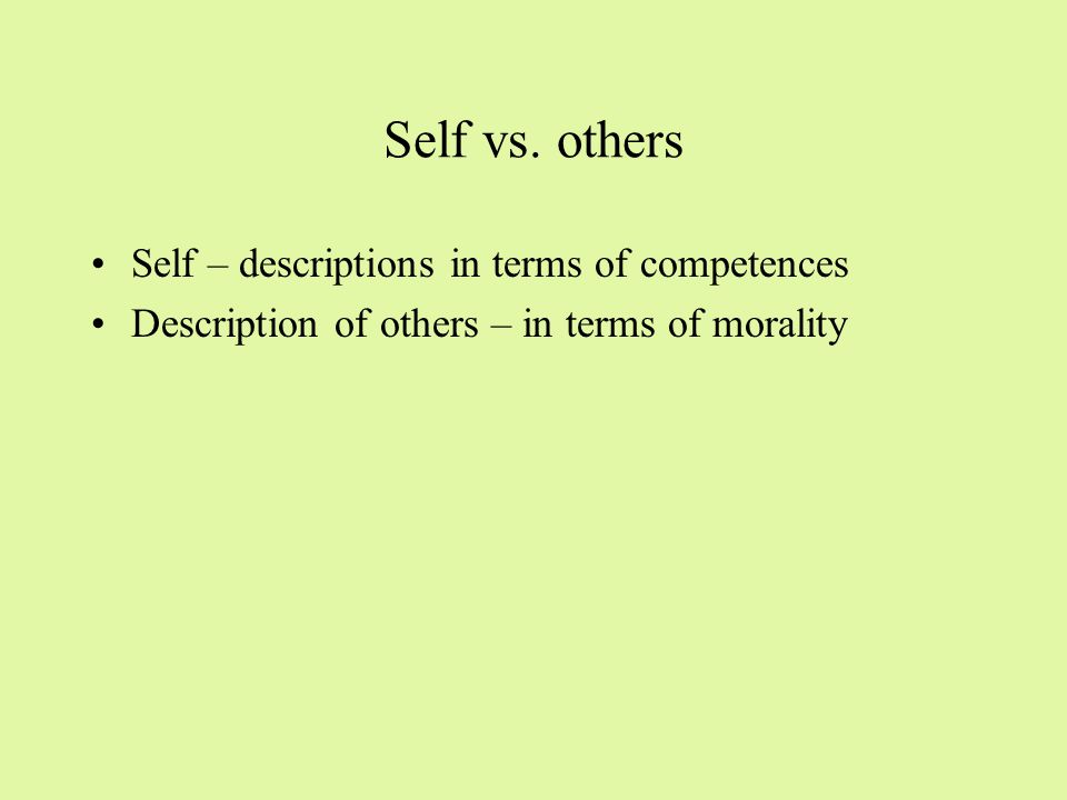Inferring traits of self vs. others Studies by Bogdan Wojciszke