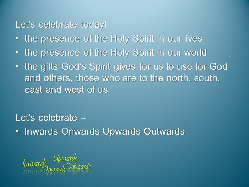 Let's celebrate today.