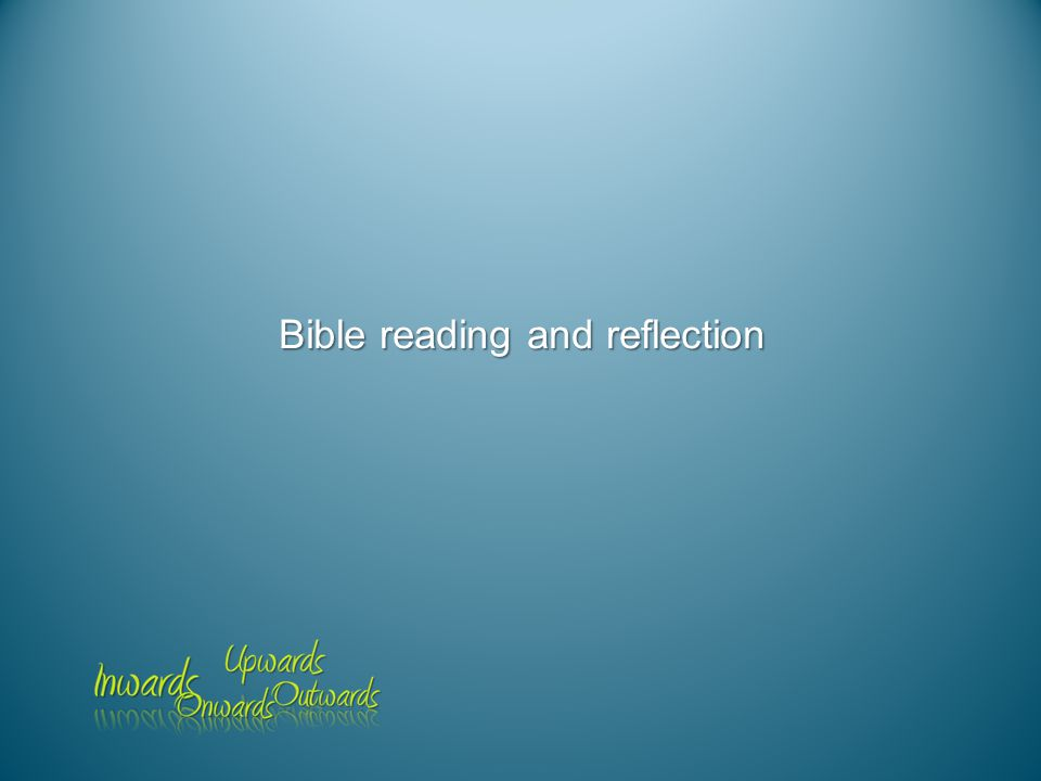 Bible reading and reflection