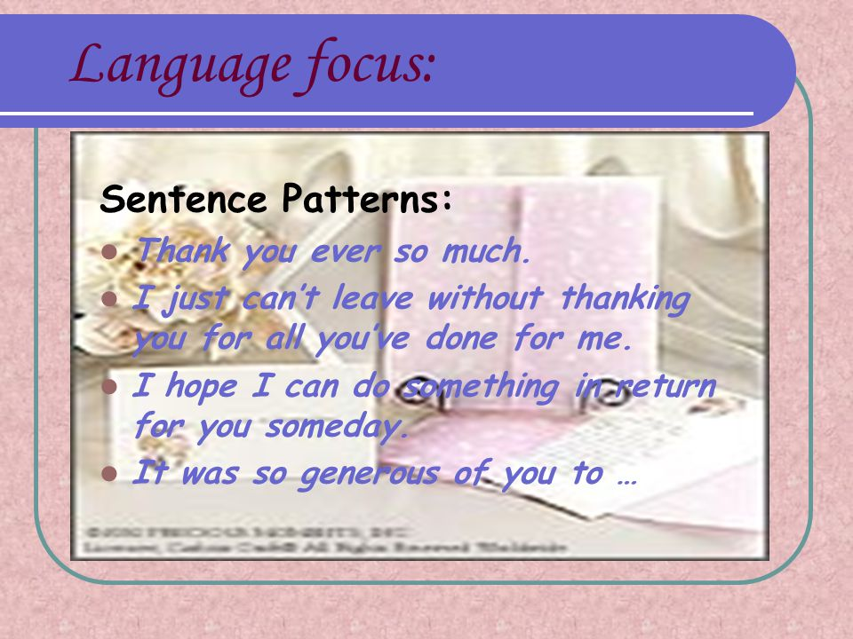 Language focus: It was really splendid.I don't know how to express my thanks.