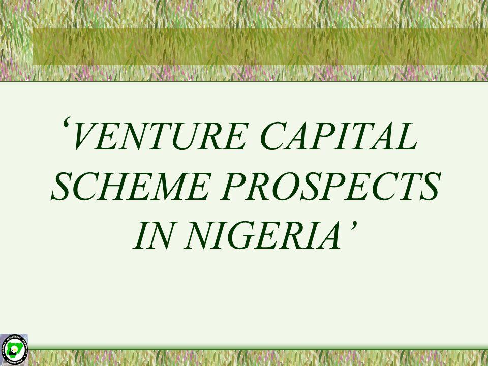 ' VENTURE CAPITAL SCHEME PROSPECTS IN NIGERIA'