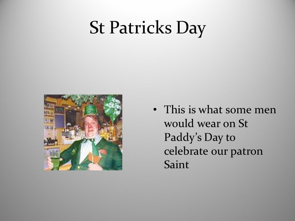St Patricks Day This is what some men would wear on St Paddy's Day to celebrate our patron Saint