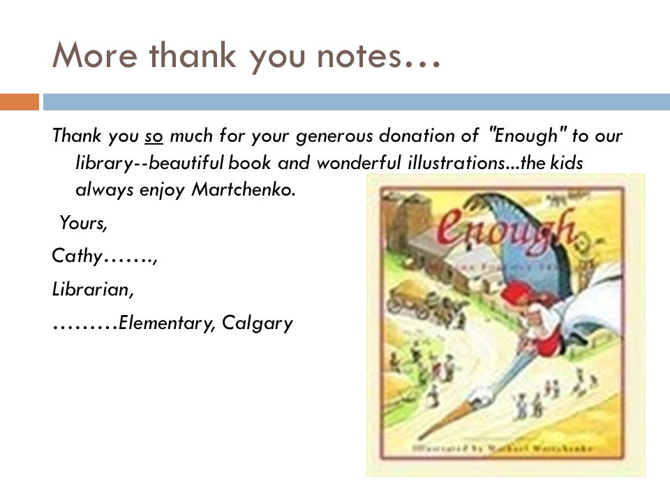 Thankyou's from Alberta Schools Thank you so much for your generous donation of the book Enough .