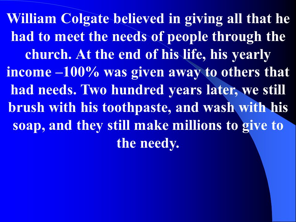 William Colgate believed in giving all that he had to meet the needs of people through the church.