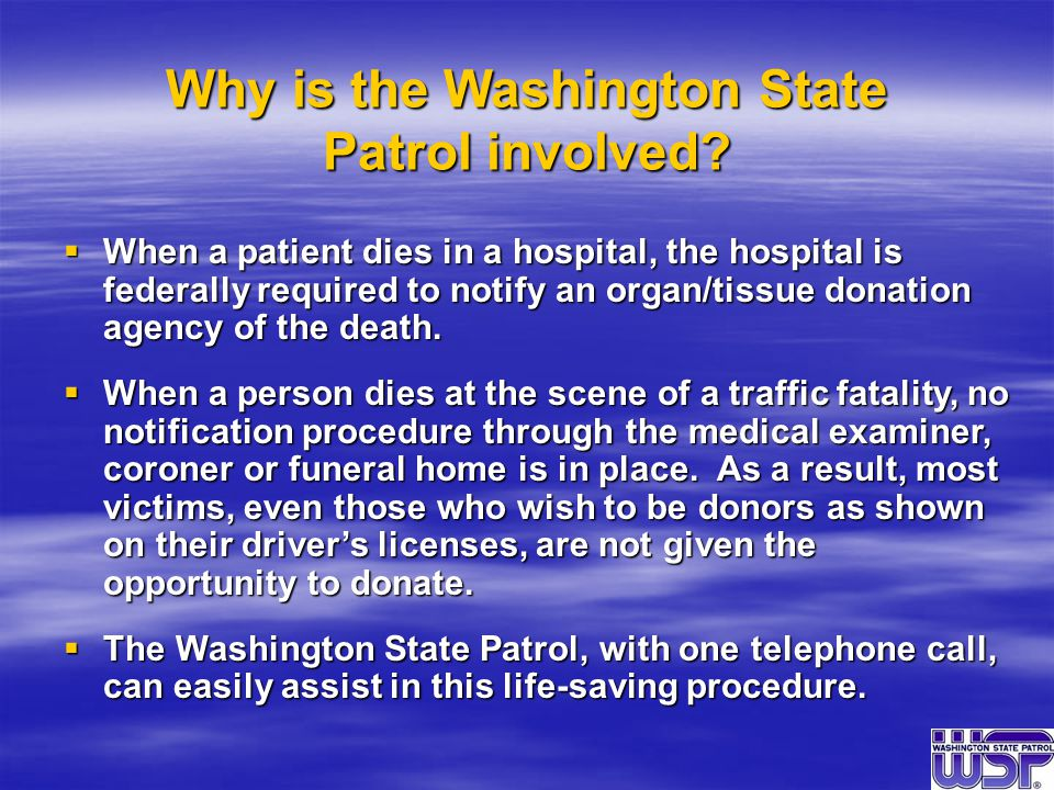 Why is the Washington State Patrol involved.