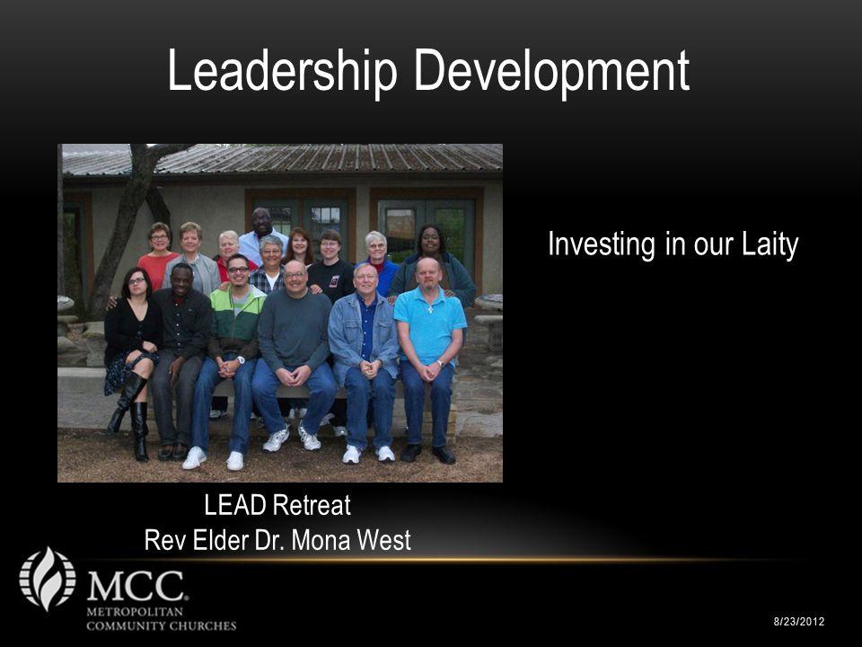 8/23/2012 Leadership Development LEAD Retreat Rev Elder Dr. Mona West Investing in our Laity