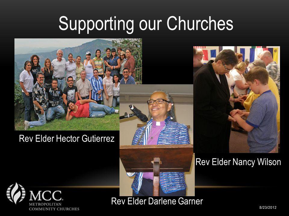Rev Elder Hector Gutierrez Rev Elder Darlene Garner 8/23/2012 Supporting our Churches Rev Elder Nancy Wilson