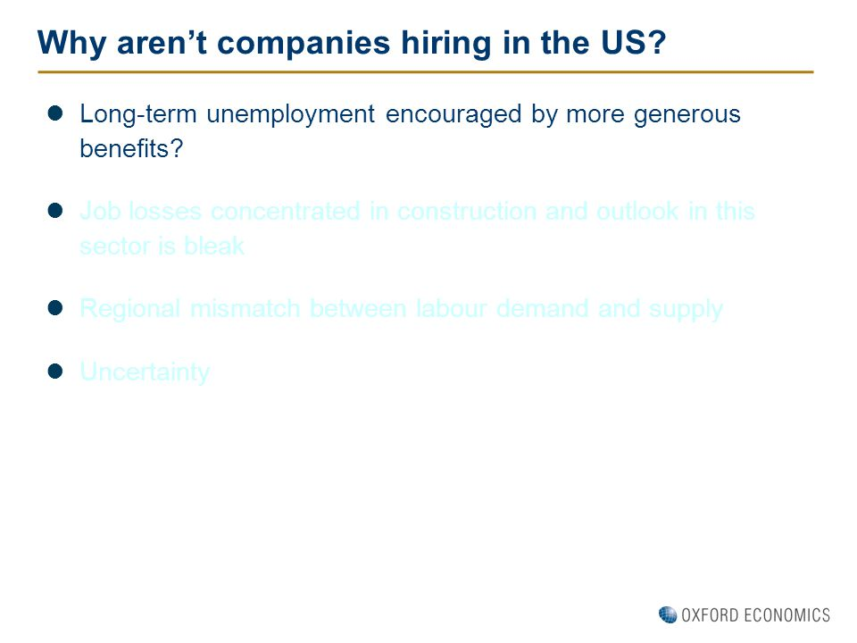 Why aren't companies hiring in the US? Long-term unemployment encouraged by more generous benefits? Job losses concentrated in construction and outloo