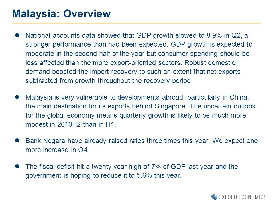 Malaysia: Overview National accounts data showed that GDP growth slowed to 8.9% in Q2, a stronger performance than had been expected. GDP growth is ex